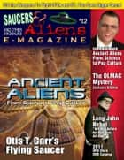 Saucers & Aliens UFO eMagazine - ANCIENT ALIENS - #12 ebook by
