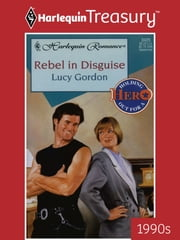 Rebel in Disguise ebook by Lucy Gordon