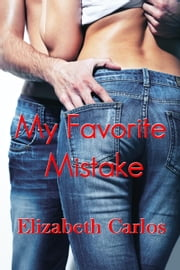 My Favorite Mistake - Second Chances, #2 ebook by Elizabeth Carlos