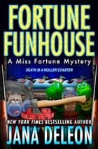 Fortune Funhouse ebook by Jana DeLeon