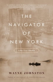 The Navigator of New York ebook by Wayne Johnston