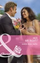 Her Mr. Right? (Mills & Boon Cherish) (The Wilder Family, Book 5) ebook by Karen Rose Smith