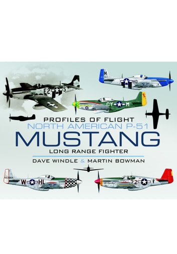 North American Mustang P-51 - Long-range Fighter ebook by Dave Windle