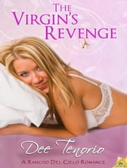 The Virgin's Revenge ebook by Dee Tenorio
