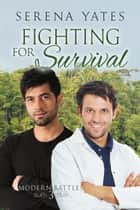 Fighting for Survival ebook by Serena Yates
