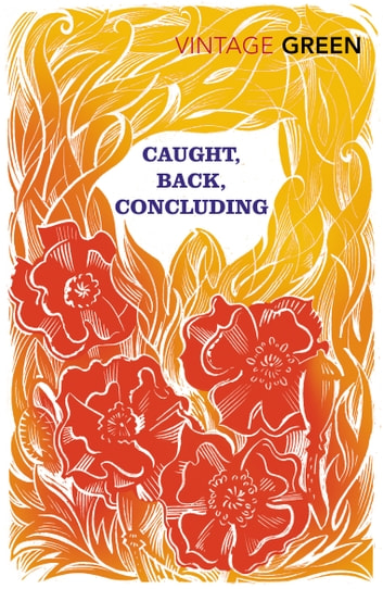 Caught, Back, Concluding ebook by Henry Green