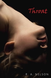 Throat ebook by R.A. Nelson