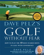 Dave Pelz's Golf without Fear ebook by Dave Pelz