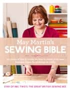 May Martin's Sewing Bible: 40 years of tips and tricks ebook by May Martin