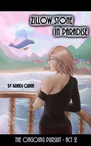 Zillow Stone in Paradise (The Ongoing Pursuit, Act 2) ebook by Brindi Quinn