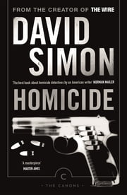 Homicide: A Year On The Killing Streets - A Year On The Killing Streets ebook by David Simon