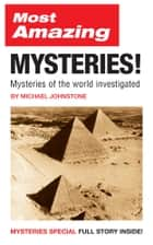Most Amazing Mysteries! ebook by Michael Johnstone
