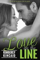 Love On the Line ebook by Kimberly Kincaid