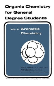 Aromatic Chemistry - Organic Chemistry for General Degree Students ebook by P. W. G. Smith,A. R. Tatchell