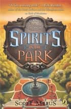 Gods of Manhattan 2: Spirits in the Park ebook by Scott Mebus