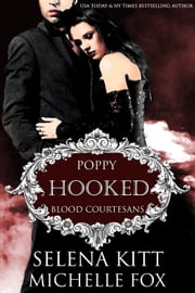 Hooked - A Vampire Blood Courtesans Romance ebook by Selena Kitt, Michelle Fox