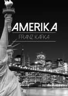 Amerika ebook by Franz Kafka