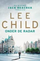 Onder de radar ebook by Lee Child,Pott Jan