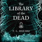 The Library of the Dead audiobook by T. L. Huchu