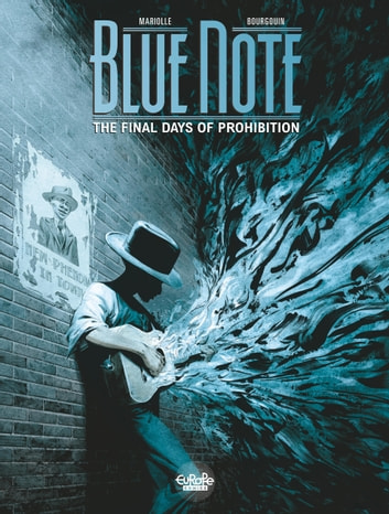 Blue note - Volume 2 - The Final Days of Prohibition ebook by Mathieu Mariolle,Mikaël Bourgouin