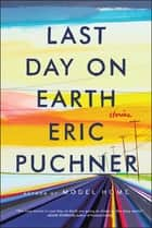 Last Day on Earth eBook par Eric Puchner