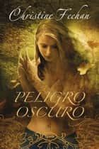 Peligro oscuro ebook by Christine Feehan