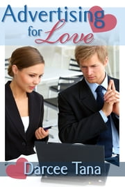 Advertising for Love ebook by Darcee Tana