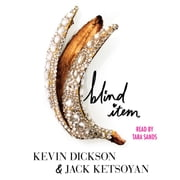 Blind Item audiobook by Kevin Dickson, Jack Ketsoyan
