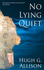 No Lying Quiet ebook by Hugh G Allison