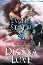 Evalle and Storm: Belador Book 11 ebook by Dianna Love