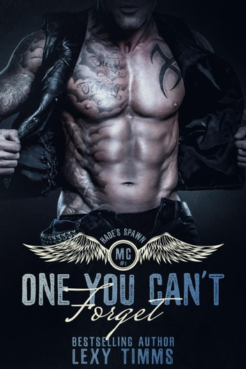 One You Can't Forget - Hades' Spawn Motorcycle Club, #1 ebook by Lexy Timms