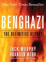Benghazi - The Definitive Report ebook by Brandon Webb,Jack Murphy
