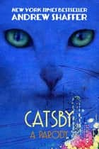 Catsby: A Parody ebook by Andrew Shaffer