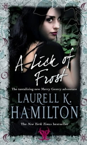 A Lick Of Frost - (Merry Gentry 6) ebook by Laurell K Hamilton