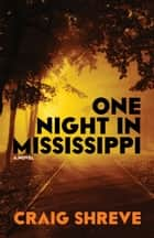 One Night in Mississippi ebook by Craig Shreve