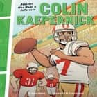 Colin Kaepernick - Athletes Who Made a Difference audiobook by Blake Hoena