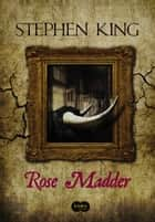 Rose Madder ebook de Stephen King, Myriam Campello