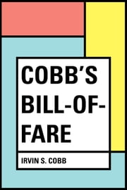 Cobb's Bill-of-Fare ebook by Irvin S. Cobb