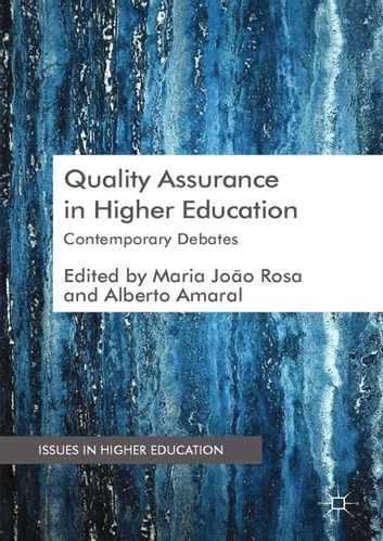 Quality Assurance in Higher Education - Contemporary Debates ebook by