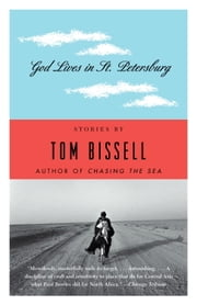 God Lives in St. Petersburg - Short Stories ebook by Tom Bissell