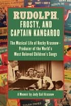 Rudolph, Frosty, and Captain Kangaroo ebook by Judy Gail Krasnow