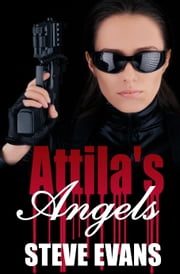Attila's Angels ebook by Steve Evans