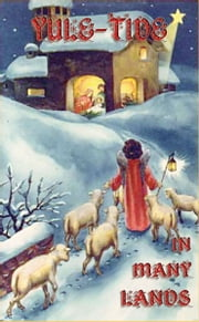 Yule-Tide In Many Lands ebook by Mary P. Pringle,Clara Urann