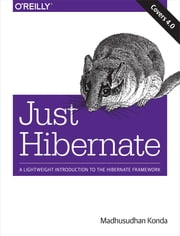 Just Hibernate ebook by Madhusudhan Konda
