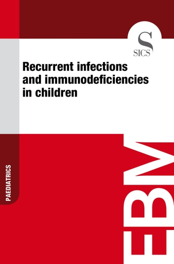 Recurrent Infections and Immunodeficiencies in Children ebook by Sics Editore