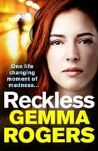 Reckless - A gritty, addictive thriller that will have you hooked in 2021 ebook by