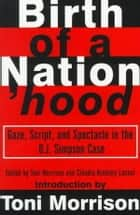 Birth of a Nation'hood ebook by Toni Morrison