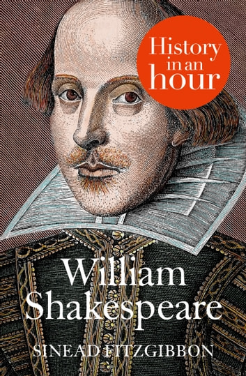 William Shakespeare: History in an Hour ebook by Sinead Fitzgibbon