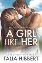 A Girl Like Her ebook by Talia Hibbert