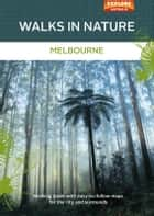 Walks in Nature: Melbourne ebook by Viola Design